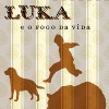 Luka and the Fire of Life (Brazilian)