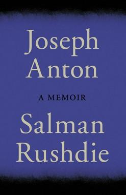 Joseph Anton by Salman Rushdie (UK Edition)